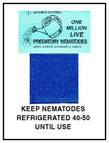 Keep Nematodes Refrigerated 40-50 Degrees Until Use